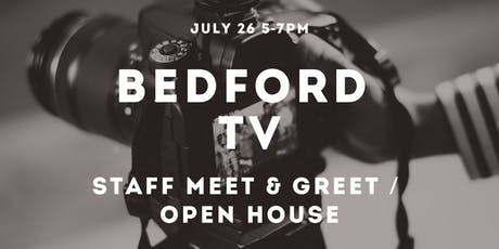 Bedford TV Staff Meet & Greet / Open House tickets