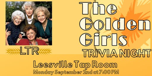 Golden Girls Trivia at Leesville Taproom