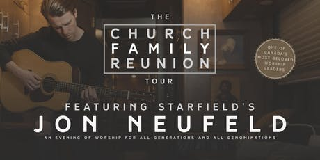 Jon Neufeld of STARFIELD - The Church Family Reunion Tour - Hope, BC tickets