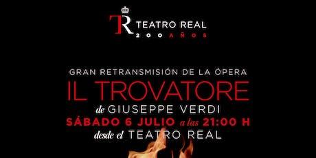 """Retransmisión de """"Il Trovatore"""" desde el Teatro Real de Madrid. Cigarreras entradas"""
