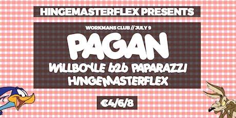 Hingemaster Flex presents: PAGAN at the Workmans  tickets