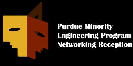 Purdue Minority Engineering Program 2019 Networking Reception tickets