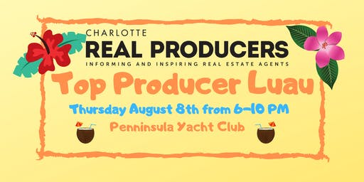 Charlotte Real Producer Top Producer Luau