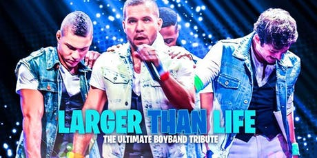 Larger Than Life Boy Band Tribute tickets