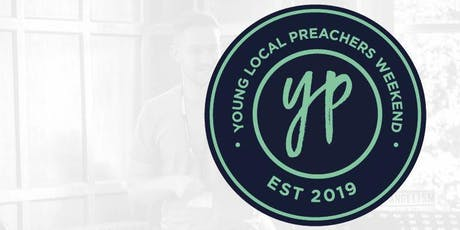 Young Local Preachers Weekend tickets