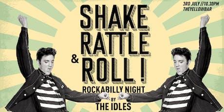 Shake, Rattle & Roll w/ The Idles - The Yellow Bar biglietti