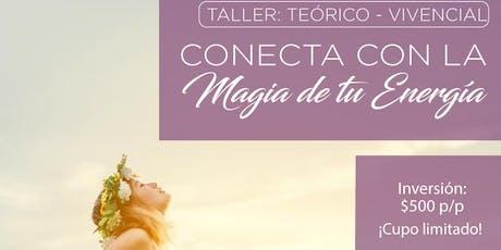 Taller: Conecta con la magia de tu energía tickets