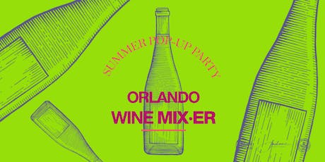 Orlando Wine Mixer: Music, Food and Beverages tickets