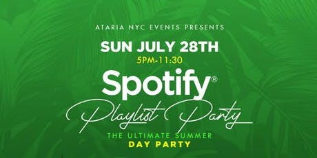 Spotify Playlist Day Party - The Ultimate Summer Day Party tickets