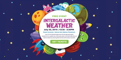 LRC-South Presents Intergalactic Weather at the Edelman Planetarium