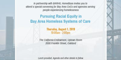 Pursuing Racial Equity in Bay Area Homeless Systems of Care - August 1, 2019