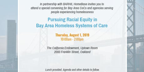 Pursuing Racial Equity in Bay Area Homeless Systems of Care - August 1, 2019 tickets