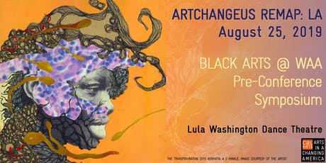 Black Arts @ WAA Pre-Conference Symposium ArtChangeUS REMAP: LA  tickets