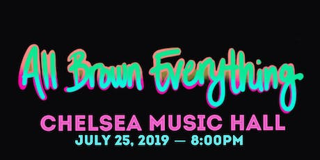 All BROWN EVERYTHING: A Monthly Experience Celebrating Music, Dance, & Art tickets