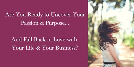 Uncover Your Passion & Purpose! {FREE ONLINE EVENT} tickets