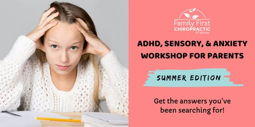 ADHD, Sensory, and Anxiety Workshop:  SUMMER EDITION
