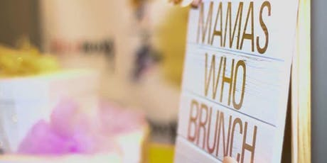 Second Annual Mamas Who Brunch tickets