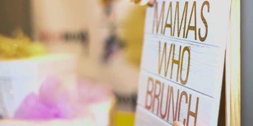 Second Annual Mamas Who Brunch