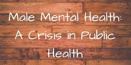 Male Mental Health: A Crisis in Public Health tickets