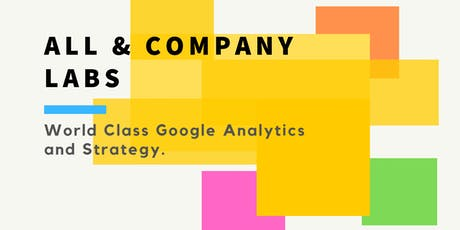 World Class Google Analytics Training and Strategy - GET STARTED tickets