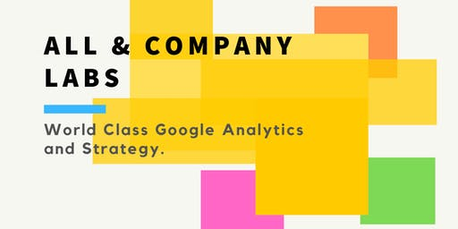 World Class Google Analytics Training and Strategy - GET STARTED