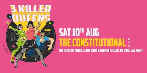 3 Killer Queens - The Music of Queen,Elton John & George Michael All Night !