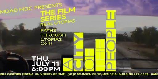 REAL UTOPIAS: Paths Through Utopias (2011)