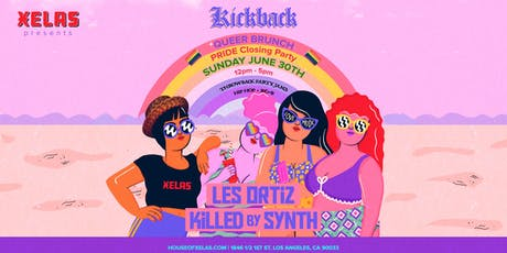 Xelas presents Kickback Queer Brunch feat. Les Ortiz + Killed by Synth tickets