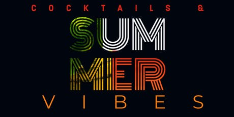 COCKTAILS & SUMMER VIBES tickets