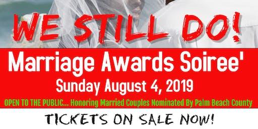 Marriage Awards Soiree'                  (SEMI FORMAL ATTIRE)