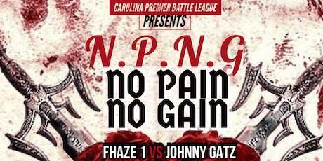 NO PAIN NO GAIN (NPNG) BY CAROLINA PREMIER tickets