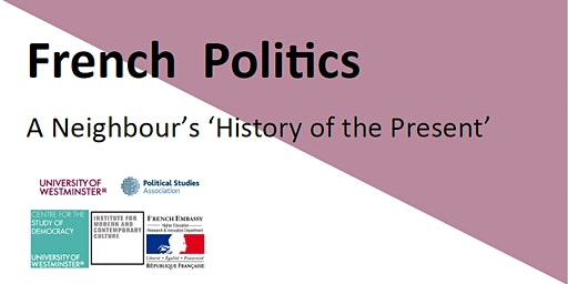 "Seminar Series: ""French Politics: A Neighbour's 'History of the Present'"""
