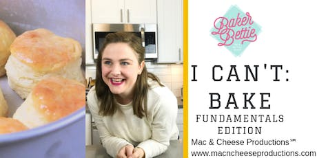 I Can't: Bake — Fundamentals Edition tickets