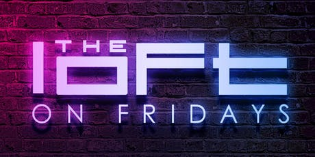 Loft on Fridays | $5 Drink Special for Ladies tickets