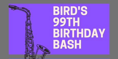 Bird's 99th Birthday Bash tickets