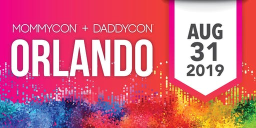 MommyCon & DaddyCon Orlando, presented by Florida Prepaid College Savings Plans