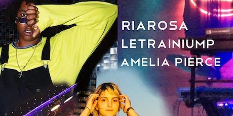 Riarosa, LeTrainiump, Amelia Pierce tickets