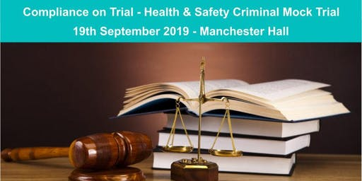 Manchester Health & Safety Criminal Mock Trial - Compliance on Trial