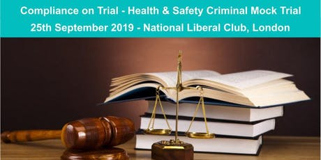 London Health & Safety Criminal Mock Trial - Compliance on Trial tickets