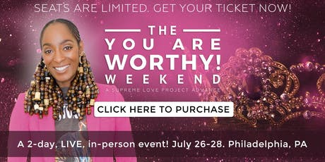 The You Are Worthy! Weekend tickets