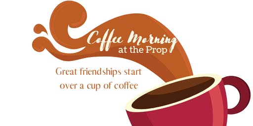 Coffee Morning at the Prop