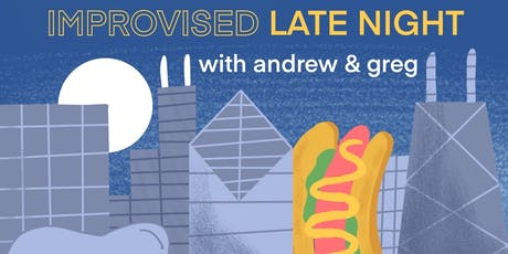 Relentless Enthusiasm presents: Improvised Late Night with Andrew & Greg  tickets
