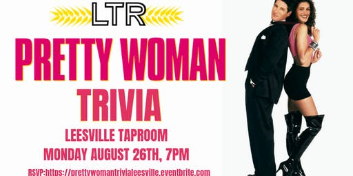 Pretty Woman Trivia at Leesville Taproom