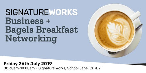 Business + Bagels - Breakfast Networking - 26th July 2019