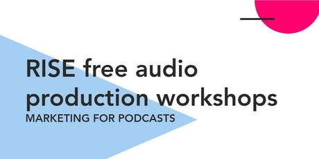 RISE free audio production workshops tickets