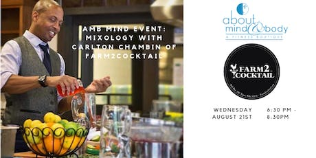 AMB Mind Event!-Mixology with Carlton Chablin of Farm to Cocktail tickets