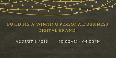 Building a Winning Personal/Business Digital Brand!