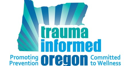 Trauma Informed Care Training and Workshop Forum-La Grande tickets