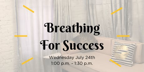 MEMBERS ONLY l Breathing For Success tickets