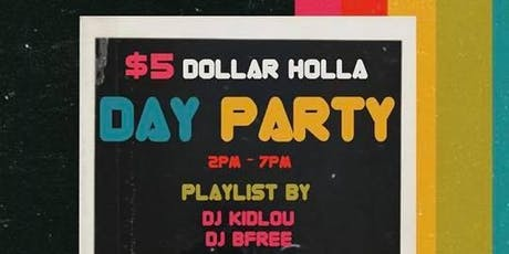 $5 Dollar Holla Day Party tickets
